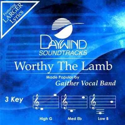 Worthy The Lamb, Acc CD   -     By: Gaither Vocal Band