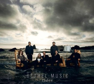 Tides   -     By: Bethel Music