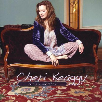 So I Can Tell   -     By: Cheri Keaggy