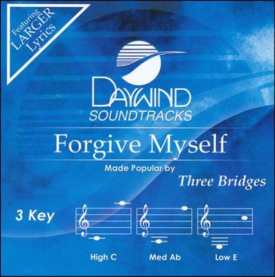 Forgive Myself   -     By: Three Bridges