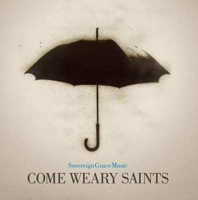 Come Weary Saints CD   -