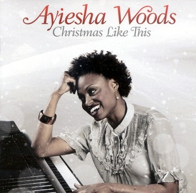 Christmas Like This CD   -     By: Ayiesha Woods
