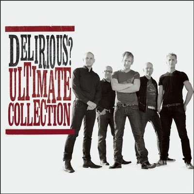 Delirious? Ultimate Collection   -     By: Martin Smith, Delirious?