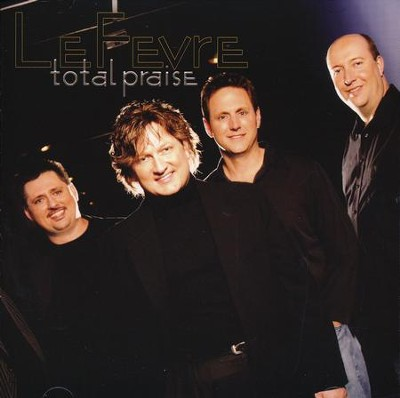 Total Praise, CD   -     By: Mike LeFevre