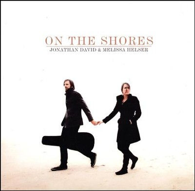 On the Shores   -     By: Jonathan David, Melissa Helser