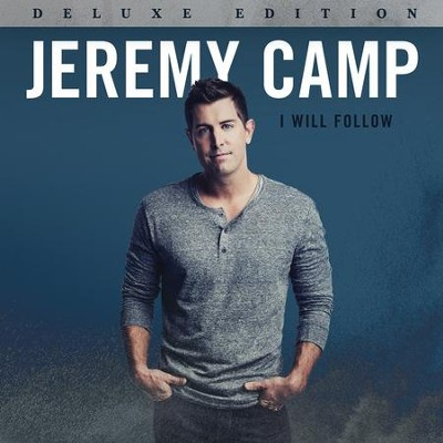 I Will Follow (Deluxe Edition)   -     By: Jeremy Camp