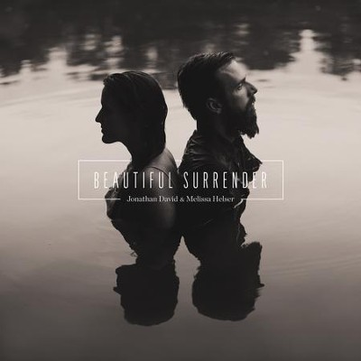 Beautiful Surrender   -     By: Jonathan David, Melissa Helser