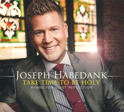 Take Time to be Holy   -     By: Joseph Habedank