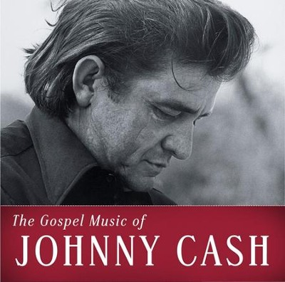The Gospel Music of Johnny Cash CD   -     By: Johnny Cash