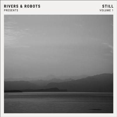 Still (Vol. 1)   -     By: Rivers & Robots