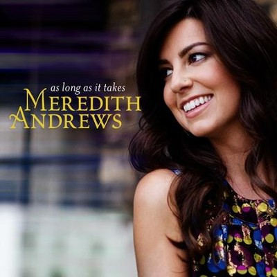 As Long As It Takes CD   -     By: Meredith Andrews