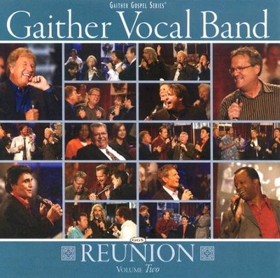 Gaither Vocal Band Reunion, Volume Two CD   -     By: Gaither Vocal Band