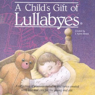 A Child's Gift of Lullabyes, Compact Disc [CD]   -