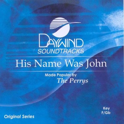 His Name Was John, Accompaniment CD   -     By: The Perrys