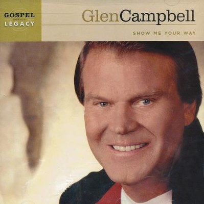 Show Me Your Way, Compact Disc [CD]   -     By: Glen Campbell