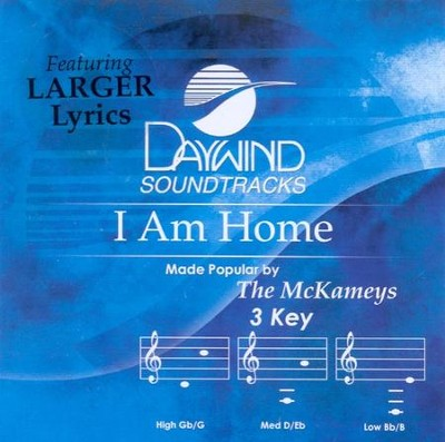 I Am Home, Accompaniment CD   -     By: The McKameys