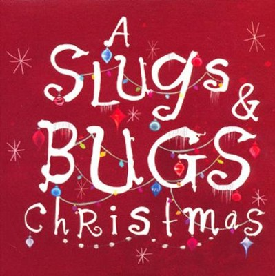 Slugs & Bugs: Christmas  -     By: Andrew Peterson, Randall Goodgame