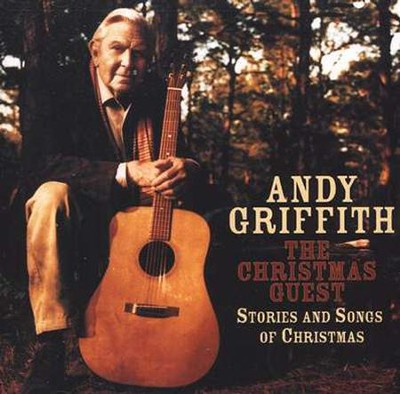 The Christmas Guest: Stories and Songs of Christmas   -     By: Andy Griffith