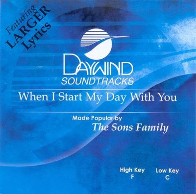 When I Start My Day With You, Accompaniment CD   -     By: The Sons Family