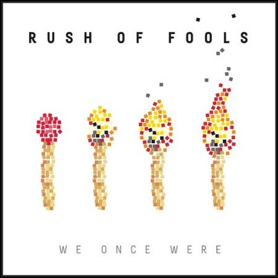 We Once Were  -     By: Rush of Fools