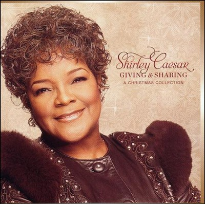 Giving and Sharing: A Christmas Collection   -     By: Shirley Caesar