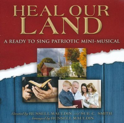 Heal Our Land: A Ready to Sing Patriotic Mini-Musical (Listening CD)  -     By: Russell Mauldin