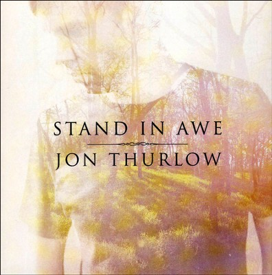 Stand In Awe   -     By: Jon Thurlow