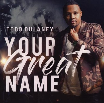 Your Great Name   -     By: Todd Dulaney