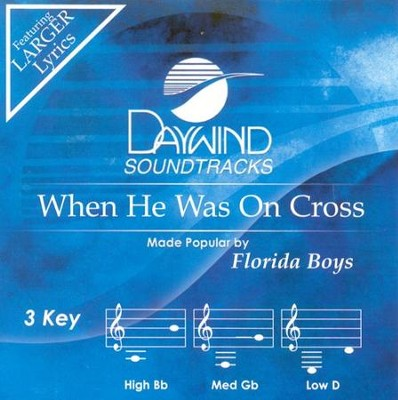When He Was On The Cross, Acc CD   -     By: The Florida Boys