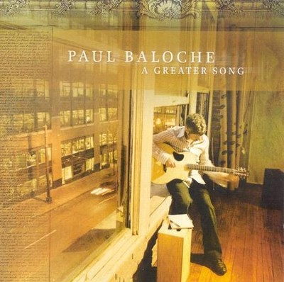A Greater Song CD   -     By: Paul Baloche