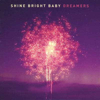 Dreamers   -     By: Shine Bright Baby