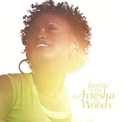Love Like This CD   -     By: Ayiesha Woods