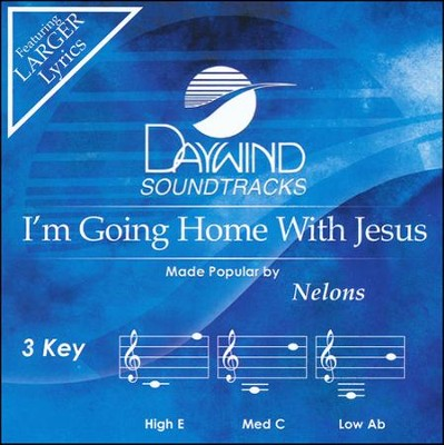 I'm Going Home With Jesus, Acc CD   -     By: The Nelons