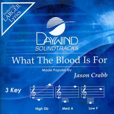 What the Blood is for Acc, CD  -     By: Jason Crabb