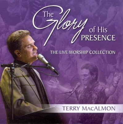 The Glory Of His Presence CD   -     By: Terry MacAlmon