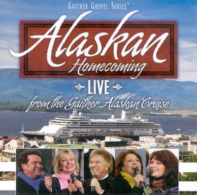 Alaskan Homecoming CD   -     By: The Gaithers