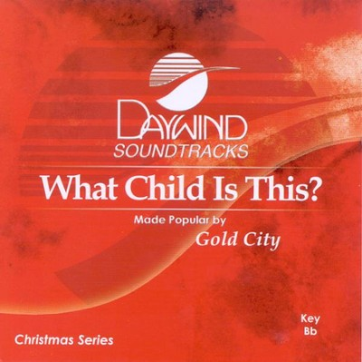 What Child Is This? Accompaniment CD   -     By: Gold City