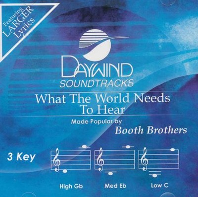 What the World Needs to Hear   -     By: The Booth Brothers