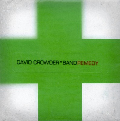 Remedy CD  -     By: David Crowder Band