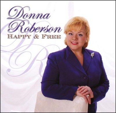 Happy & Free   -     By: Donna Roberson