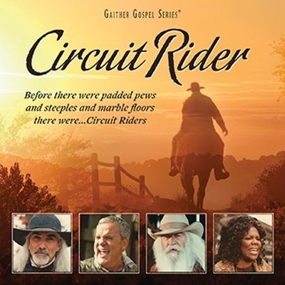 Circuit Rider   -     By: Bill Gaither, Gloria Gaither