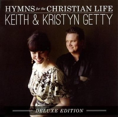 Hymns for the Christian Life (Deluxe Edition)   -     By: Keith Getty, Kristyn Getty