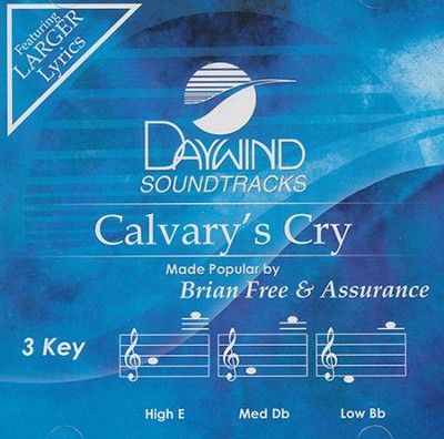 Calvary's Cry Acc, CD  -     By: Brian Free & Assurance