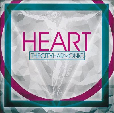 Heart, CD   -     By: The City Harmonic