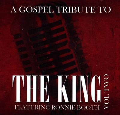 Gospel Tribute to the King, Volume 2   -     By: Ronnie Booth