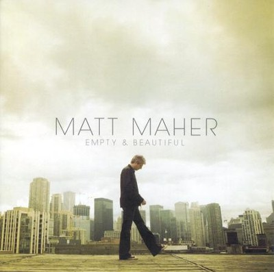Empty & Beautiful CD   -     By: Matt Maher