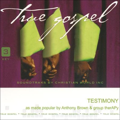 Testimony Acc, CD  -     By: Anthony Brown, Group therAPy