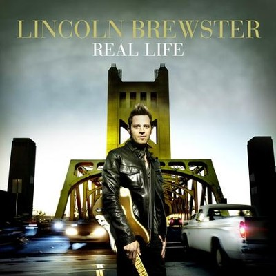Real Life CD   -     By: Lincoln Brewster