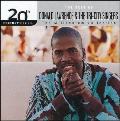 The Millennium Collection: The Best of Donald Lawrence and the Tri-City Singers  -     By: Donald Lawrence, The Tri-City Singers