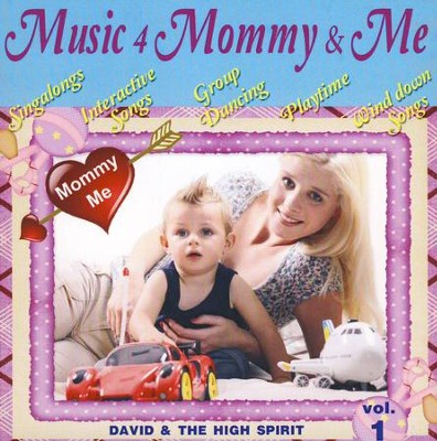 Music 4 Mommy and Me-Vol. 1: CD  -     By: David & The High Spirit